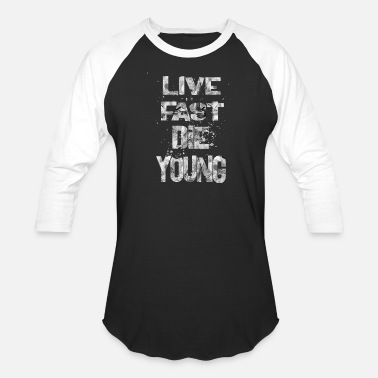 Live Fast And Die Young live fast die young - Unisex Baseball T-Shirt