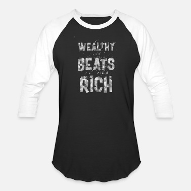 Wealthy Wealthy beats rich - Unisex Baseball T-Shirt