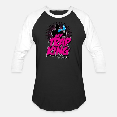 Trap King Trap king - Trap king - my trap king t shirt - Baseball T-Shirt