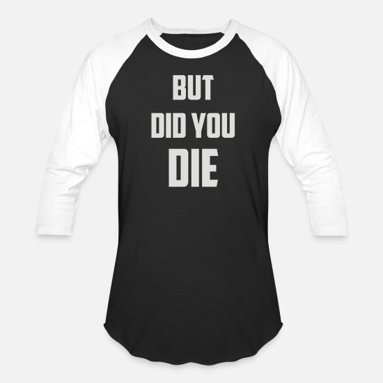 Die T-Shirts - But did you die - Unisex Baseball T-Shirt black/white