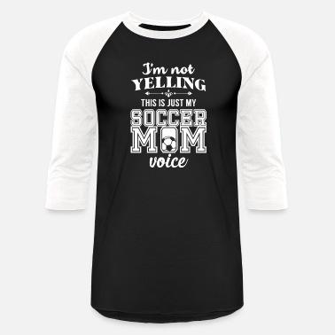 4f3debeb287 Soccer Mom - This Is My Soccer Mom Voice Shirt - Unisex Baseball T-Shirt