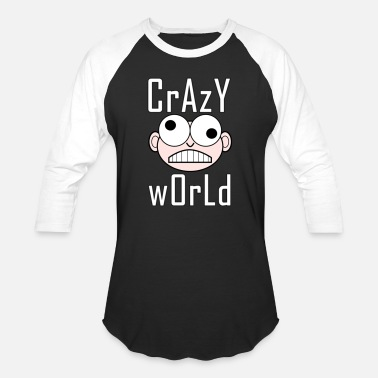 Crazy World Crazy World - Unisex Baseball T-Shirt