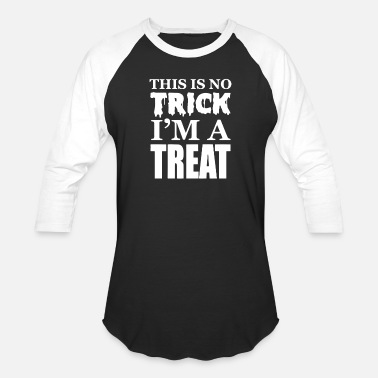 This Is No Trick I M A Treat - Unisex Baseball T-Shirt