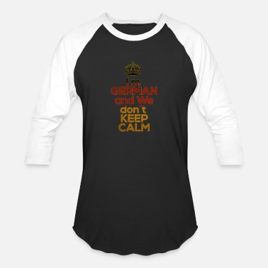 i am german and we dont keep calm - Unisex Baseball T-Shirt