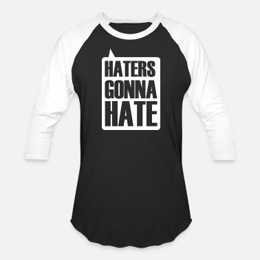 Haters Sports HATER - HATERS GONNA HATE - Baseball T-Shirt