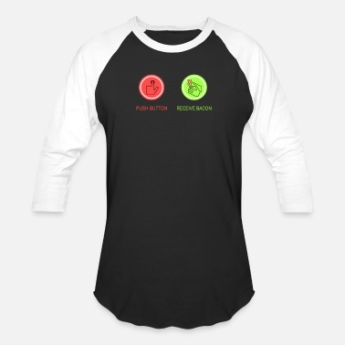 Receive Bacon Push Button Receive Bacon - Unisex Baseball T-Shirt