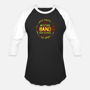 Sounds Band THE SIGHTS SOUND WESTSIDE BAND HIGH SCHOOL AND THE - Baseball T-Shirt