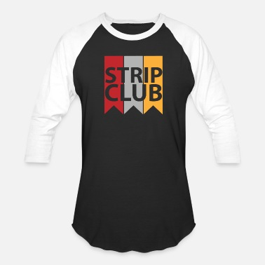 Strip Strip Club - Baseball T-Shirt