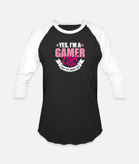 Video Game T-Shirts - Yes I'm a gamer girl try to keep up gamer gift - Unisex Baseball T-Shirt black/white