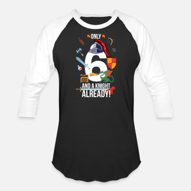 6th Birthday Boy Only 6 And A Knight Already - Unisex Baseball T-Shirt
