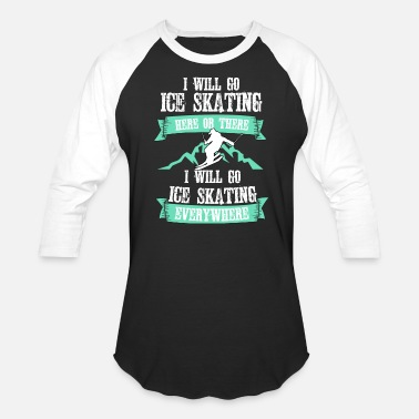Funny Sayings Ice Skating Lovely Gift Ice Skating Tshirt Design Skating - Baseball T-Shirt