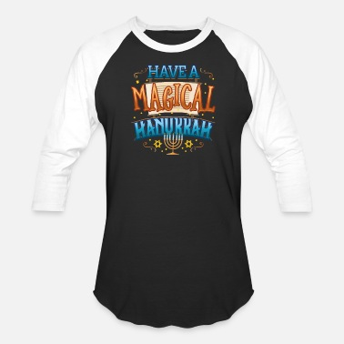 Hanukkah Hanukkah Magic Have a Magical Hanukkah - Baseball T-Shirt