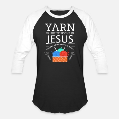 Funny Knitting Yarn is like believing in Jesus Sewing Needle Sew - Unisex Baseball T-Shirt
