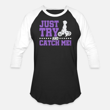 Try And Catch Bicyclist Just Try And Catch Me! Bike Rider - Unisex Baseball T-Shirt