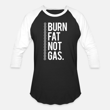 Fat Burn burn fat not gas - Baseball T-Shirt