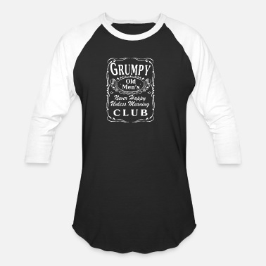 Grumpy In The Morning Grumpy Old Mens - Unisex Baseball T-Shirt
