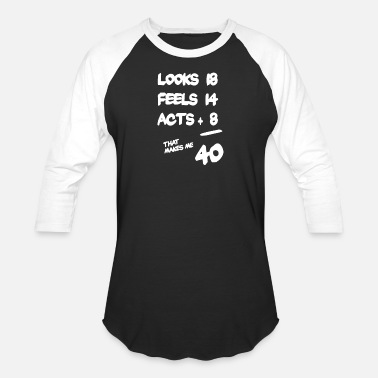 Years Old 40 Year Old - Unisex Baseball T-Shirt