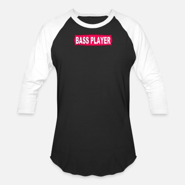 Bass Player Bass Player - Baseball T-Shirt