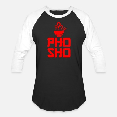 Asian Food Pho Sho Foodie Asian Food - Baseball T-Shirt
