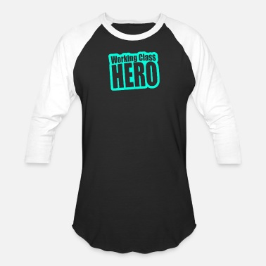 Working Class Working Class Hero - Baseball T-Shirt