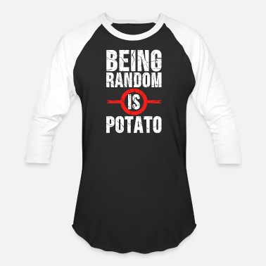 Being Random Is Potato Potato - funny being random is potato - Baseball T-Shirt