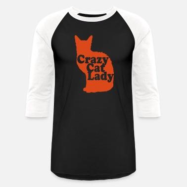 8edfe75eb Crazy Cat Lady Crazy Cat Lady - Unisex Baseball T-Shirt