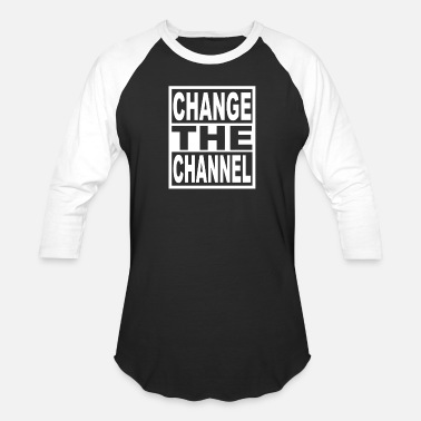 Channeling Change The Channel - Unisex Baseball T-Shirt