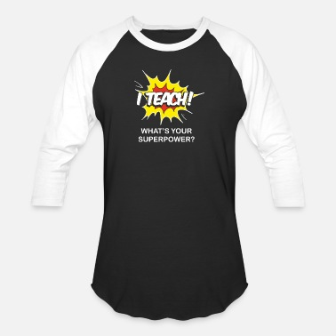 Superpower Teacher - funny teacher - i teach what's your s - Baseball T-Shirt