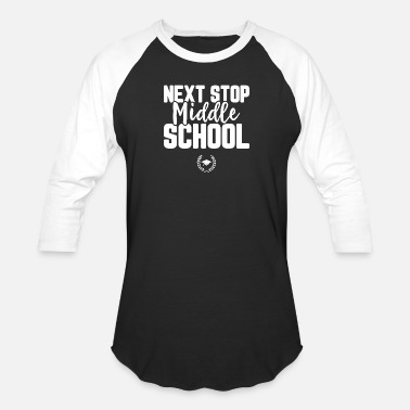 Middle School Middle school - next stop middle school graduati - Baseball T-Shirt