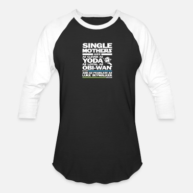 Mother Single mothers - They are as clever as yoda - Baseball T-Shirt