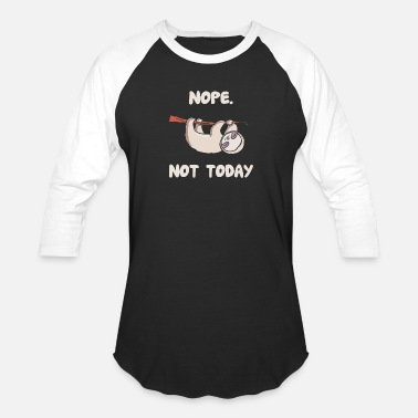Nope Meme Nope. Not Today - Unisex Baseball T-Shirt