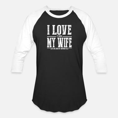 Sportbike Motorcycle - I Love My Wife Funny Motorcycle - Unisex Baseball T-Shirt