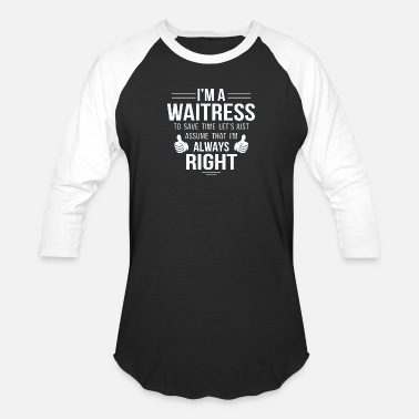 Right Wing Right - assume waitress always right to save tim - Unisex Baseball T-Shirt