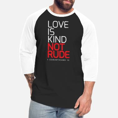 Couple Marriage Spiritual LOVE IS KIND NOT RUDE - Unisex Baseball T-Shirt