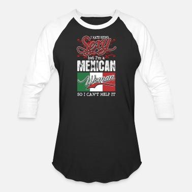 Mexican Girlfriend I Hate Being Sexy But Im A Mexican Woman - Baseball T-Shirt