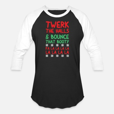 Booty Twerk Twerk - twerk the halls and bounce that booty - Baseball T-Shirt