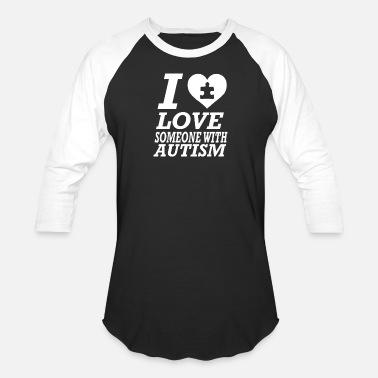 I Love Someone With Autism I Love Someone With Autism - Baseball T-Shirt