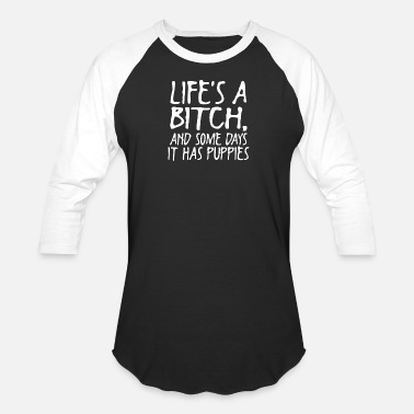 Life Is Bitch Life is A bitch - Baseball T-Shirt