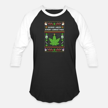 Christmas Weed Smoke Weed Every Christmas - Baseball T-Shirt
