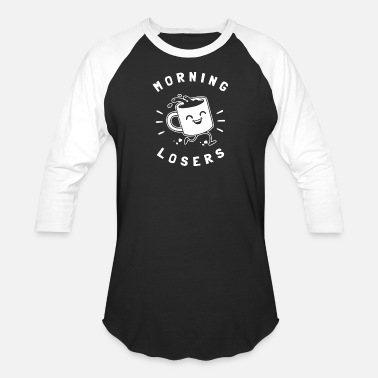 Loser Morning Losers - Unisex Baseball T-Shirt