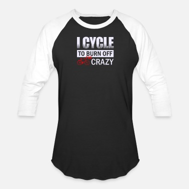 I Cycle To Burn Off The Crazy RETRO VG964 I Cycle To Burn Off The Crazy - Baseball T-Shirt