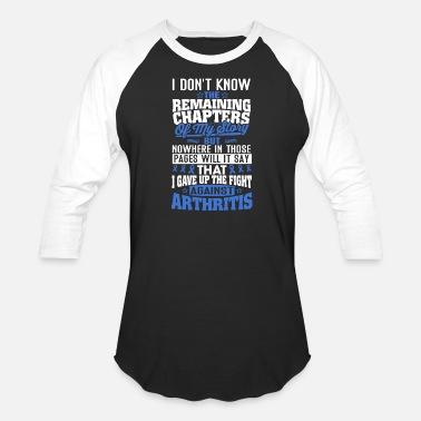 Arthritis Awareness Arthritis - Nowhere in those pages say i gave up - Unisex Baseball T-Shirt