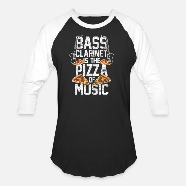 Dixieland Bass Clarinet Is The Pizza Of Music - Baseball T-Shirt