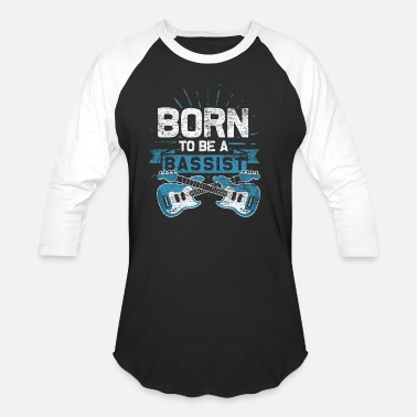 Spotted Bass Born To Be A Bassist - Baseball T-Shirt