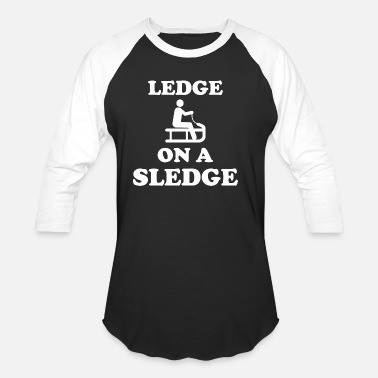 Ledge Ledge On A Sledge - Unisex Baseball T-Shirt