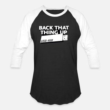 Back That Thing Up Back That Thing Up - Baseball T-Shirt