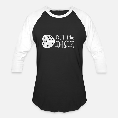Roll The Dice roll the dice - Unisex Baseball T-Shirt