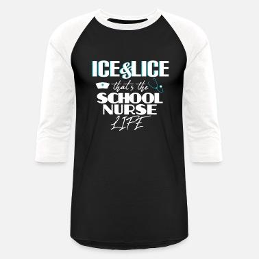 f3ef712d25 Funny School Nurse Life Nursing End of Year Gift - Unisex Baseball T-Shirt