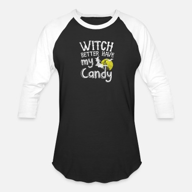 Inspiration Witch better have my candy - Baseball T-Shirt