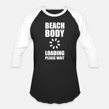 Summer Body Loading funny saying sayings gift beach body loading - Unisex Baseball T-Shirt